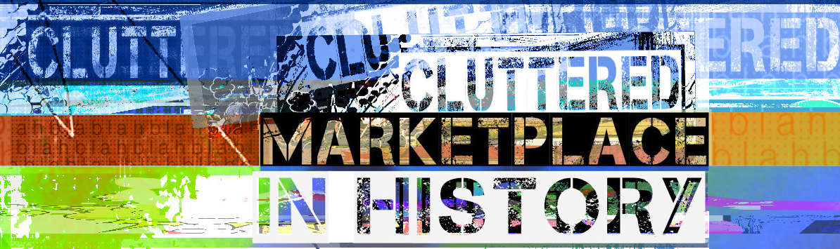 most cluttered marketplace in history